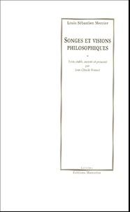Louis-Sébastien Mercier - Songes et visions philosophiques.