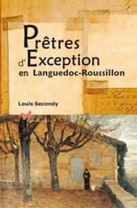 Louis Secondy - Prêtres d'exception en Languedoc-Roussillon.