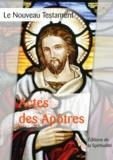 Louis Segond - Actes de Apôtres - Le Nouveau testament, deuxième des 4 parties.