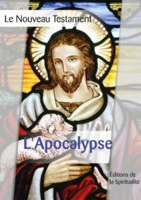 Louis Segond - L'Apocalypse - Le Nouveau testament, quatrième des 4 parties.