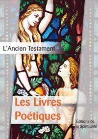 Louis Segond - Les Livres Poétiques - L'Ancien testament, troisième des 4 parties.