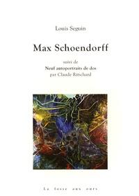 Louis Seguin et Claude Ritschard - Max Schoendorff - Suivi de Neuf autoportraits de dos.