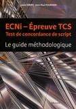Louis Sibert et Jean-Paul Fournier - ECNi épreuve TCS Test de concordance de script - Le guide méthodologique.