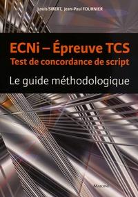 ECNi épreuve TCS Test de concordance de script- Le guide méthodologique - Louis Sibert pdf epub