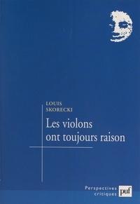 Louis Skorecki et Paul Audi - Les violons ont toujours raison - Chroniques cinéma-télé, 1998-1999.