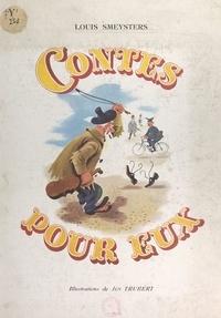 Louis Smeysters et Jen Trubert - Contes pour eux.