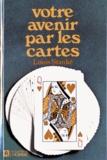 Louis Stanke - Votre avenir par les cartes.