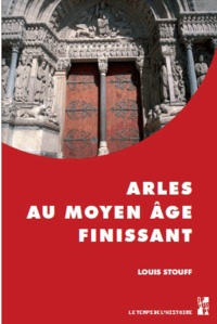 Louis Stouff - Arles au Moyen Age finissant.