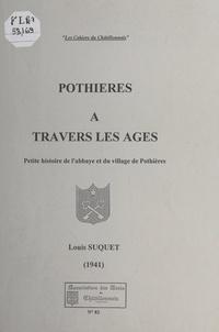 Louis Suquet et Michel Diey - Pothières à travers les âges - Petite histoire de l'abbaye et du village de Pothières (1941).