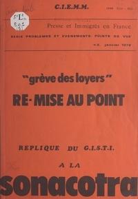 Louis Taravella et  Centre d'Information et d'Étud - Grève des loyers. Re-mise au point - Réplique du G.I.S.T.I. à la Sonacotra.