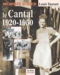 Louis Taurant - Le Cantal 1920-1950 - Mémoire vivante.