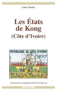 Louis Tauxier - Les Etats de Kong (Côte d'Ivoire).