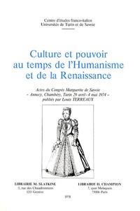 Louis Terreaux - Culture et pouvoir au temps de l'Humanisme et de la Renaissance.