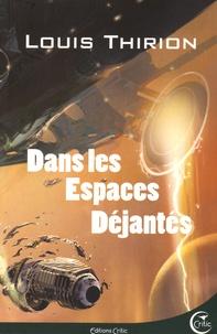Louis Thirion - Dans les espaces déjantés.