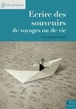 Louis Timbal-Duclaux - Ecrire des souvenirs de voyages ou de vie - Guide pratique.