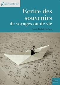Louis-Timbal Duclaux - Ecrire des souvenirs de voyages ou de vie.
