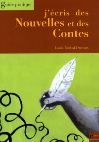 Louis Timbal-Duclaux - J'écris des nouvelles et des contes.