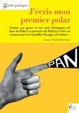 Louis Timbal-Duclaux - J'écris mon premier polar - Guide pratique.