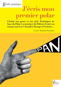 Louis-Timbal Duclaux - J'écris mon premier polar.