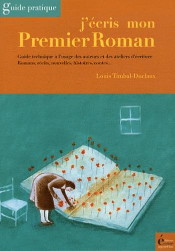 Louis Timbal-Duclaux - J'écris mon premier roman.