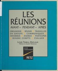 Louis Timbal-Duclaux et Gilbert Raveleau - Les réunions : avant, pendant, après.