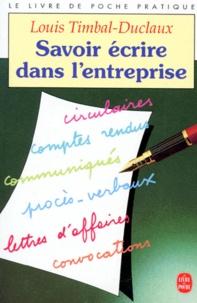 Louis Timbal-Duclaux - Savoir écrire dans l'entreprise.