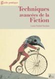 Louis Timbal-Duclaux - Techniques avancées de la fiction - Guide pratique.