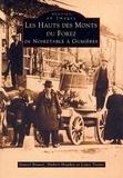 Louis Tissier et Daniel Brunel - Les Hauts des Monts du Forez, de Noirétable à Gumières.