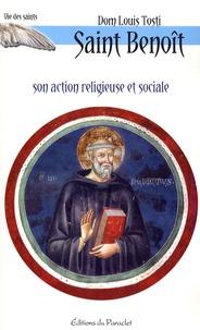 Louis Tosti - Saint Benoît - Son action religieuse et sociale.