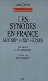 Louis Trichet - Les synodes en France aux XIXe et XXe siècles - Des atouts et des ambiguïtés.