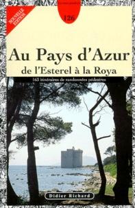 Louis Trouchaud - LE PAYS D'AZUR DE L'ESTEREL A LA ROYA. - 163 itinéraires de randonnées pédestres, Edition mise à jour et augmentée.