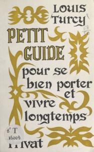 Louis Turcy et Alain Leblanc - Pour se bien porter et vivre longtemps - Guide d'hygiène morale et physique.