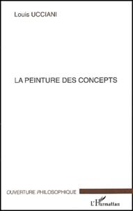 Louis Ucciani - La peinture des concepts.
