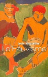 Louis Vauxcelles - Le fauvisme.