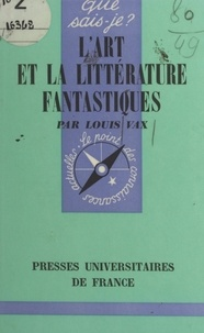 Louis Vax et Paul Angoulvent - L'art et la littérature fantastiques.