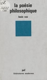 Louis Vax et Robert Mauzi - La poésie philosophique.