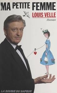 Louis Velle - Ma petite femme.
