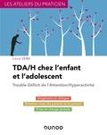 Louis Vera - TDA/H chez l'enfant et l'adolescent - Trouble déficit de l'attention/hyperactivité.