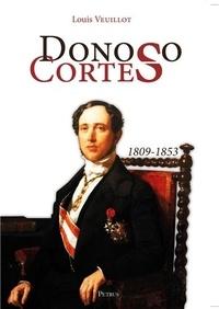 Louis Veuillot - Donoso Cortès.