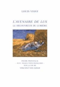 Louis Viany - L'avenaire de lus - Le découvreur de lumière.