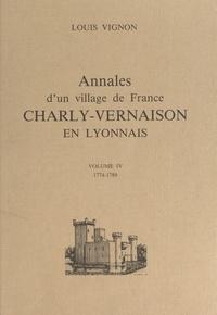 Louis Vignon et Philippe Benoît d'Entrevaux - Annales d'un village de France (4) - Charly-Vernaison en Lyonnais, 1774-1789.