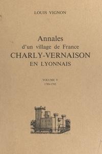 Louis Vignon et Louis Trénard - Annales d'un village de France : Charly-Vernaison en Lyonnais (5) - 1789-1795.