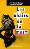 Louis-Vincent Thomas - Les chairs de la mort - Corps, Mort, Afrique.