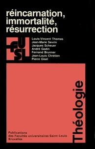 Louis-Vincent Thomas et Jean-Marie Sevrin - Réincarnation, immortalité, résurrection.