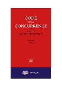 Louis Vogel - Code de la concurrence - Droits européen et français.