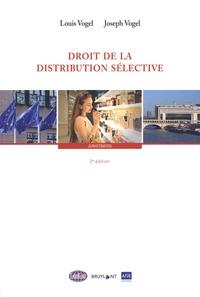 Louis Vogel et Joseph Vogel - Droit de la distribution sélective.