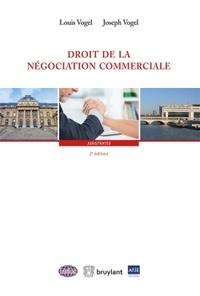 Louis Vogel et Joseph Vogel - Droit de la négociation commerciale.