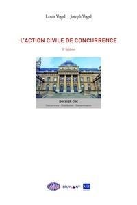 Louis Vogel et Joseph Vogel - L'action civile de concurrence.