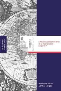 Ebooks espagnol téléchargement gratuit L'Américanisation du droit de la concurrence : jusqu'où ? ePub RTF par Louis Vogel 9782376510185 (Litterature Francaise)