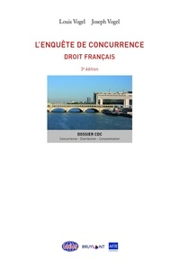 Louis Vogel et Joseph Vogel - L'enquête de concurrence - Droit français.